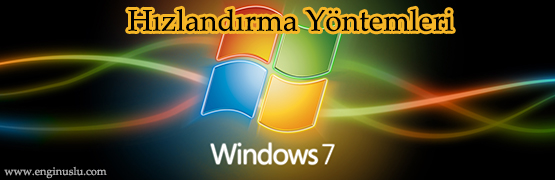 windows-7-hizlandirma-yontemleri