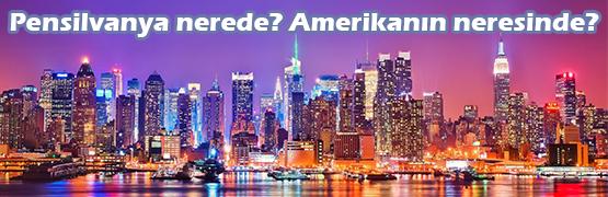 Pensilvanya nerede? Amerikanın neresinde?