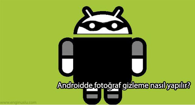 Androidde fotoğraf gizleme nasıl yapılır?