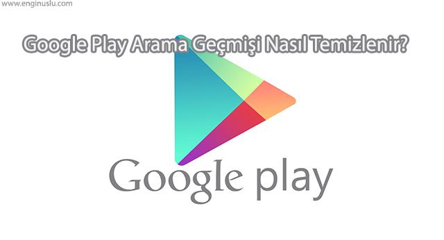 Google Play Arama Geçmişi Nasıl Temizlenir?