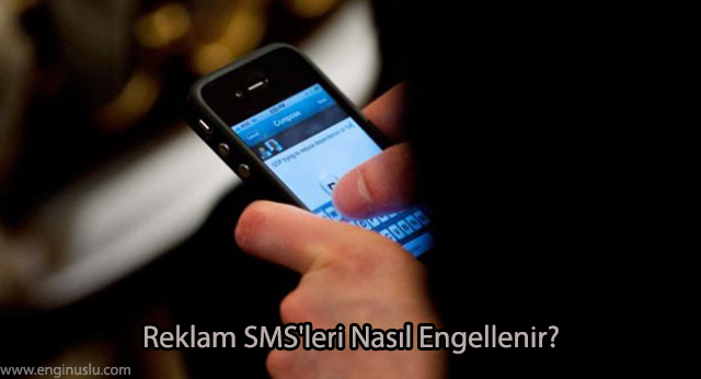 Reklam SMS'leri Nasıl Engellenir?
