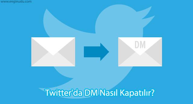 Twitter'da DM Nasıl Kapatılır?