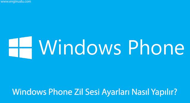 Windows Phone Zil Sesi Ayarları Nasıl Yapılır?