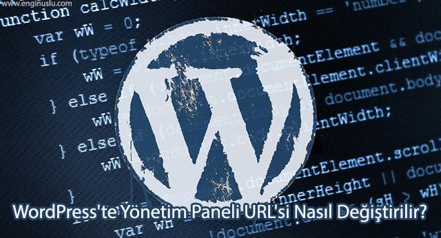 WordPress'te Yönetim Paneli URL'si Nasıl Değiştirilir?