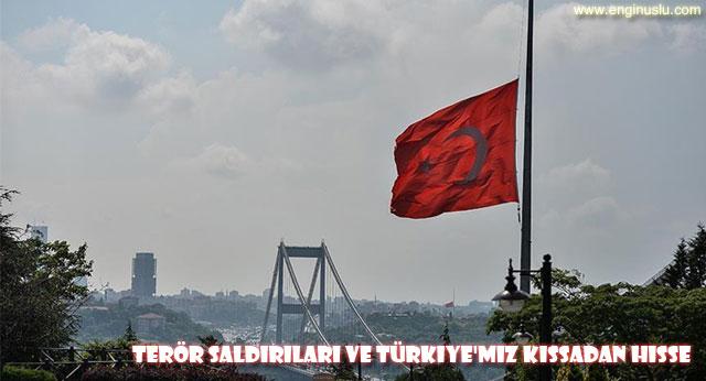 Terör saldırıları ve Türkiye'miz Kıssadan hisse