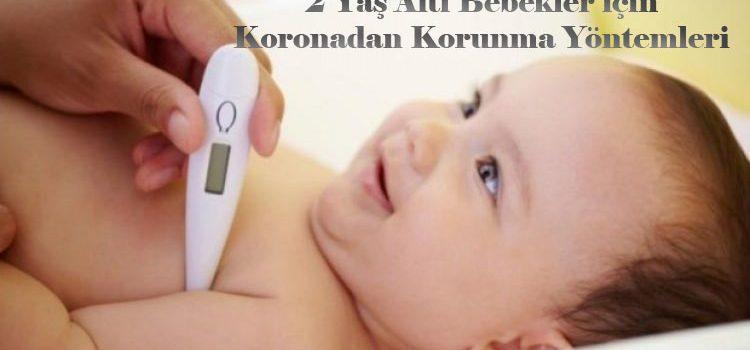 2 Yaş Altı Bebekler için Koronadan Korunma Yöntemleri