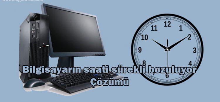 Bilgisayarın saati sürekli bozuluyor Çözümü