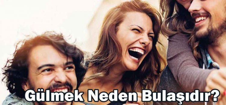 Gülmek neden bulaşıcıdır? İşte Cevabı