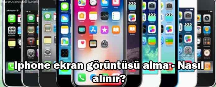 Iphone ekran görüntüsü alma – Nasıl alınır?