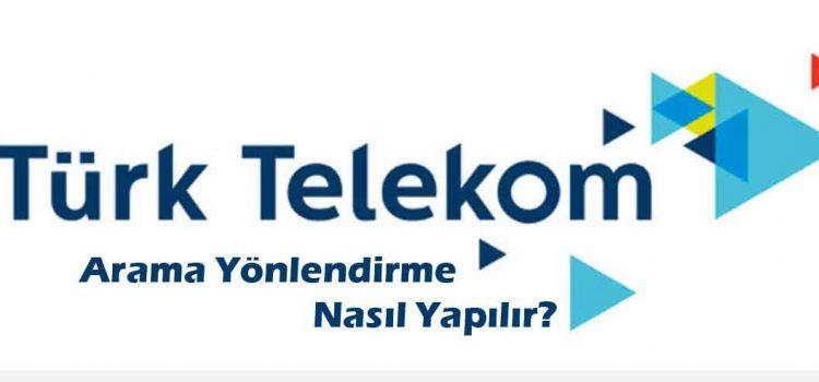 Turk Telekom Arama yönlendirme