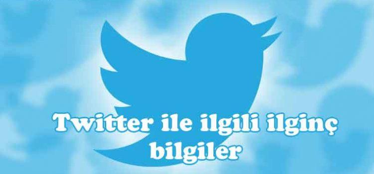 Twitter ile ilgili ilginç bilgiler