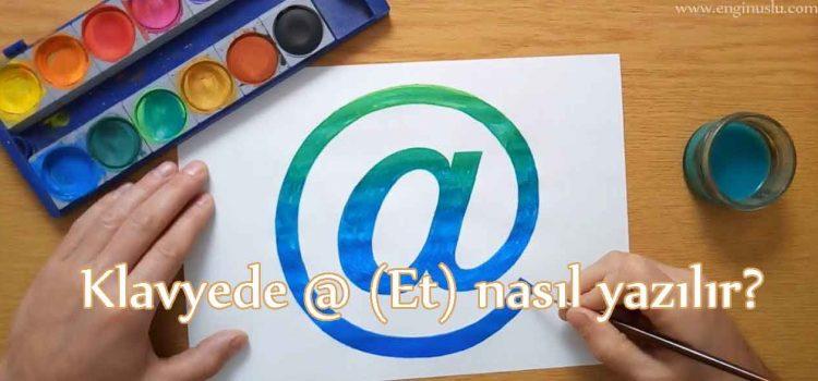 Klavyede @ (Et) nasıl yazılır?