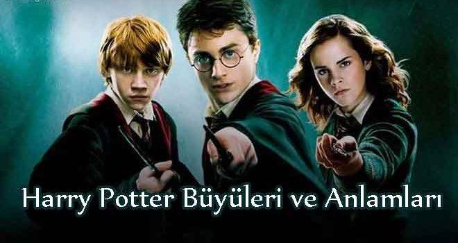 Harry Potter Büyüleri ve Anlamları