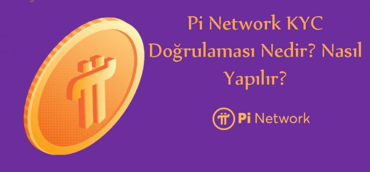 Pi Network KYC Doğrulaması Nedir? Nasıl Yapılır?