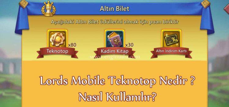 Lords Mobile Teknotop Nedir, Nasıl Kullanılır?